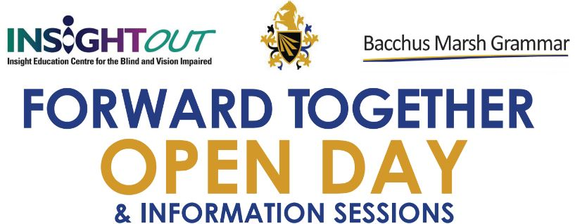 Insight Out; Bacchus Marsh Grammar. Forward Together Open Day and Information Sessions.